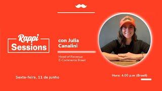 MIX PALESTRAS   Julia Canalini   RappiSessions   Head of Revenue E-Commerce Brazil