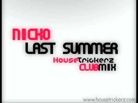 Nicko (Nikos Ganos) - Last Summer (Housetrickerz Club Mix)