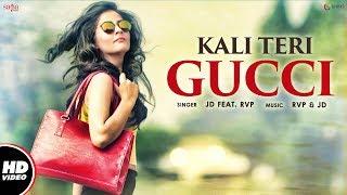 Kali Teri Gucci – JD Singh Ft Rvp