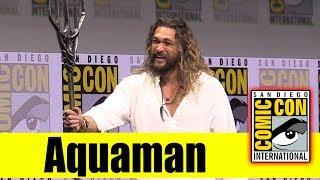 AQUAMAN | Comic Con 2017 Full Panel (Jason Momoa)