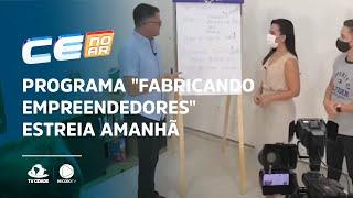 """Programa """"Fabricando Empreendedores"""" estreia amanhã, 13 horas"""