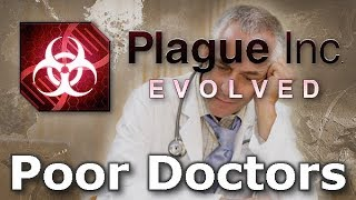 Plague Inc: Custom Scenarios - Poor Doctors