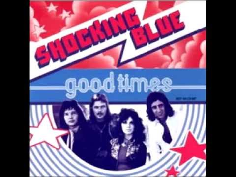 Shocking Blue - Good Times (Descarga)