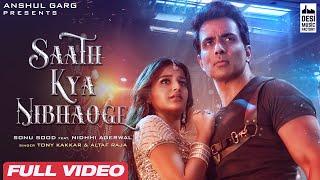 Saath Kya Nibhaoge – Tony Kakkar – Altaaf Raja