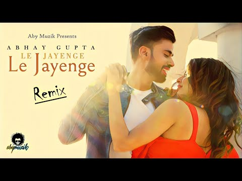 Latest hindi songs - Abhay Gupta - Le Jayenge Le Jayenge (Remix)