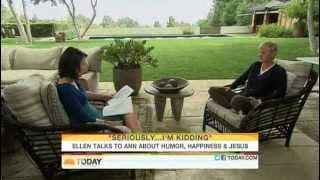 Ellen DeGeneres Today Show Interview (Ellen talks about humor, happiness & Jesus).