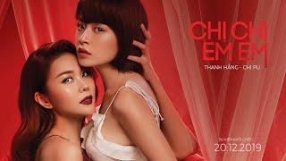CHỊ CHỊ EM EM - Official Trailer | Thanh Hằng - Chi Pu - Lãnh Thanh và tình tay ba drama kịch tính