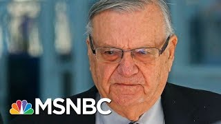Watch Joe Arpaio Learn His Pardon Was An Admission Of Guilt   The Beat With Ari Melber   MSNBC