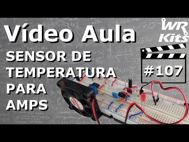 SENSOR DE TEMPERATURA PARA AMPLIFICADORES | Vídeo Aula #107