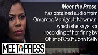 Exclusive: Omarosa Reveals Secret White House Recording With John Kelly | Meet The Press | NBC News