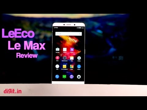 LeEco LE Max Review  Digitin