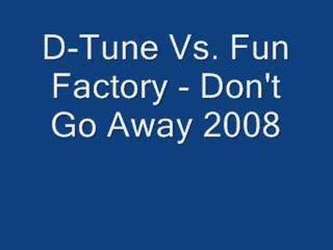 D-Tune Vs. Fun Factory - Don't Go Away 2008