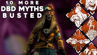 10 More DBD Myths Busted