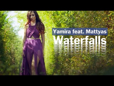 Yamira feat. Mattyas - Waterfalls | Official Video Clip
