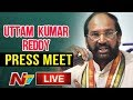 LIVE: Uttam Kumar Reddy press meet