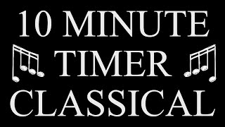10 Minute Timer. Classical Music. No Ads.