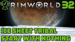 Preparing for the Winter - Rimworld Ice Sheet Tribal Ep. 32 [Rimworld Beta 19 Ice Sheet Challenge]