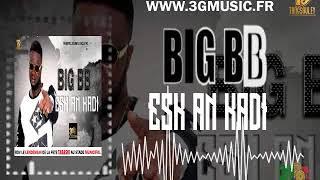 """BIG BB """"ESK AN KADI"""" PrOd By Ousno béat 2019"""