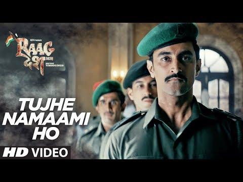 Tujhe Namaami Ho Song - Raag Desh - Kunal Kapoor, Amit Sadh, Mohit Marwah