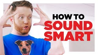 How To Sound Smart