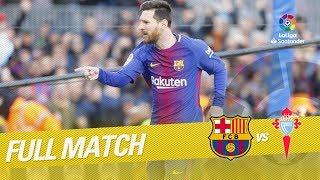 Full Match FC Barcelona vs RC Celta LaLiga 2017/2018