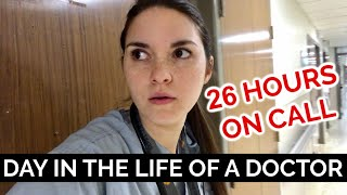 26 HOUR CALL SHIFT: Day in the Life of a DOCTOR