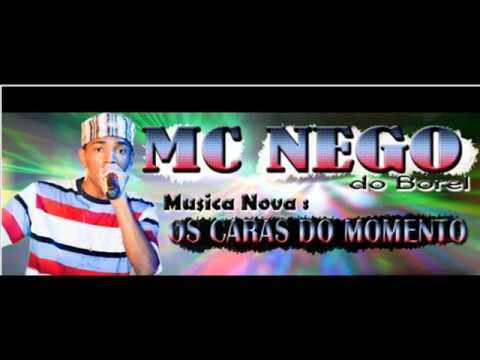 Baixar MC NEGO DO BOREL - OS CARAS DO MOMENTO.