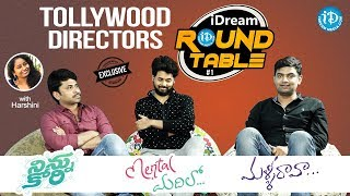 Tollywood Directors At iDream Round Table #1 - Exclusive Interview
