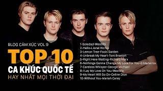 TOP 10 CA KHÚC QUỐC TẾ HAY NHẤT MỌI THỜI ĐẠI - NGHE HOÀI KHÔNG CHÁN