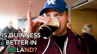 Does Guinness taste better in Ireland?! We visited the Guinness Storehouse to find out!