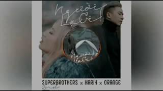 Người lạ ơi | Karik ,Orange, Superbrothers