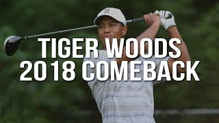 Tiger Woods: The 2018 Comeback