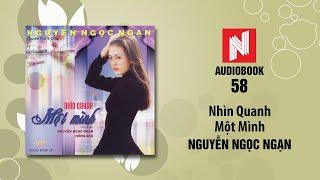 Nguyễn Ngọc Ngạn | Nhìn Quanh Một Mình - Phần 1 (Audiobook 58)