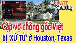 C,ặ,p v,ợ ch,ồ,ng g,ố,c Việt b,ị 'X,Ử T,Ử' ở H,o,u,s,t,o,n, Texas - Donate Sharing