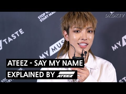 ATEEZ - SAY MY NAME explained by ATEEZ