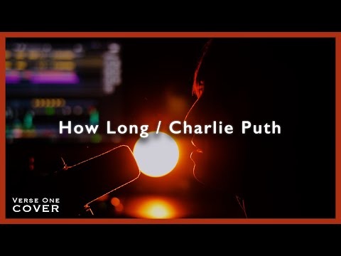 How Long/Charlie Puth  Covered by Kengo Adachi/アダチケンゴ 【VERSE ONE】