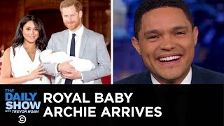 England's Royal Baby Archie & Escalation Between the U.S. and Iran   The Daily Show