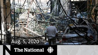 CBC News: The National | Aug. 5, 2020 | Aftermath of Beirut explosion