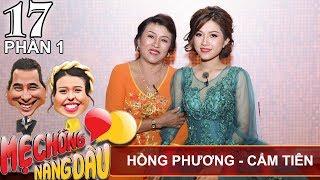 Mẹ chồng bất ngờ 'tố' con dâu chơi chiêu để 'lừa cưới' | Hồng Phương - Cẩm Tiên | MCND #17 😂