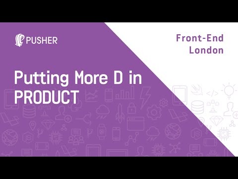 Putting more D in PRODUCT - Front-end London (FEL)