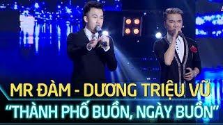Vòng bán kết Tuyệt Đỉnh Song Ca - Mr Đàm, Dương Triệu Vũ song ca trên sân khấu vòng bán kết