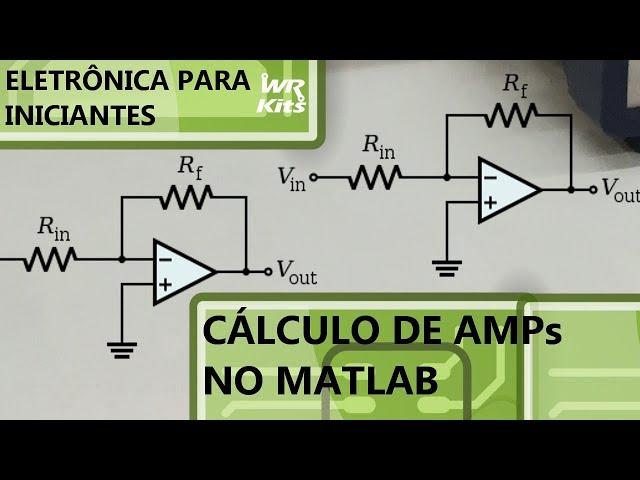 CÁLCULO FÁCIL DE AMPLIFICADOR NO MATLAB/OCTAVE | Eletrônica para Iniciantes #152