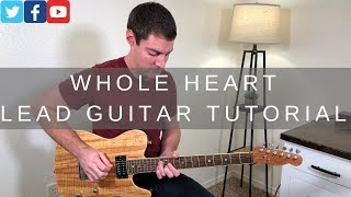 Whole Heart (Hold Me Now) Lead Guitar Tutorial w/tab | Hillsong UNITED