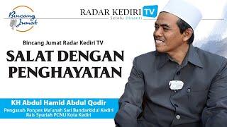 Kh Abdul Hamid L Bisakah Kita Khusyuk Salat? - Bincang Jumat Radar Kediri Tv
