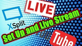 How to Set Up and Live Stream with Xsplit Broadcaster Tutorial 2018 Tech Tips And Tricks