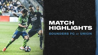 HIGHLIGHTS: Seattle Sounders FC at Philadelphia Union | May 18, 2019