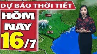Dự báo thời tiết hôm nay mới nhất ngày 16/7   Dự báo thời tiết 3 ngày tới