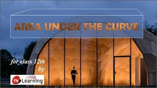 Area Under the Curve for XII Standard & IIT-JEE