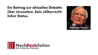 Jerusalem – völkerrechtlicher Status   Prof. Dr. Norman Paech   NachDenkSeiten-Podcast