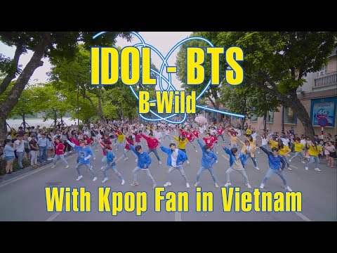 [KPOP IN PUBLIC By B-Wild With Kpop Fan] BTS (방탄소년단) 'IDOL (Feat. Nicki Minaj)' Dance Cover Vietnam
